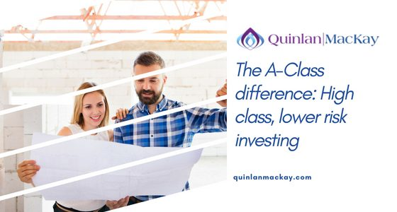 The A-Class difference: High class, lower risk investing