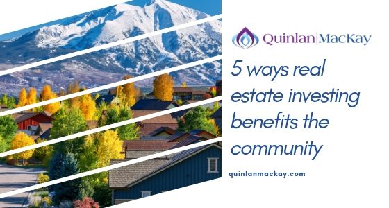 5 ways real estate investing benefits the community