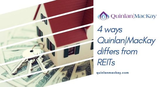 4 ways Quinlan|MacKay differs from REITs